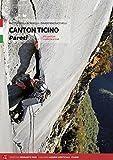 Canton Ticino. Pareti. Vie sportive moderne e trad