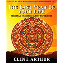 The Last Year Of Your Life by Clint Arthur (2010-09-26)