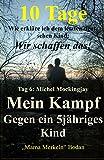 10 Tage: Tag 6: Michel Mockingjay - Mein Kampf  gegen ein 5jähriges Kind