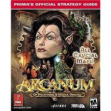 Arcanum: Of Steamworks & Magick Obscura: Prima's Official Strategy Guide (Prima's Official Strategy Guides)