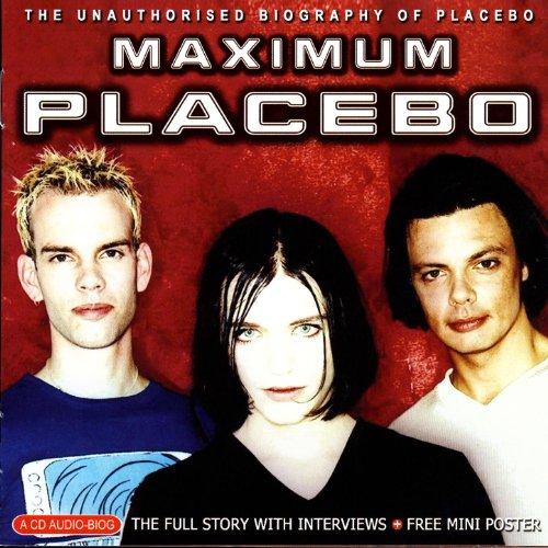 Maximum Placebo: The Unauthorised Biography