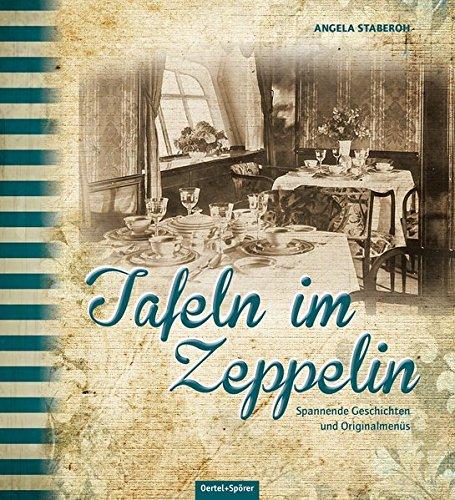 Tafeln im Zeppelin: Spannende Geschichten und Originalmenüs