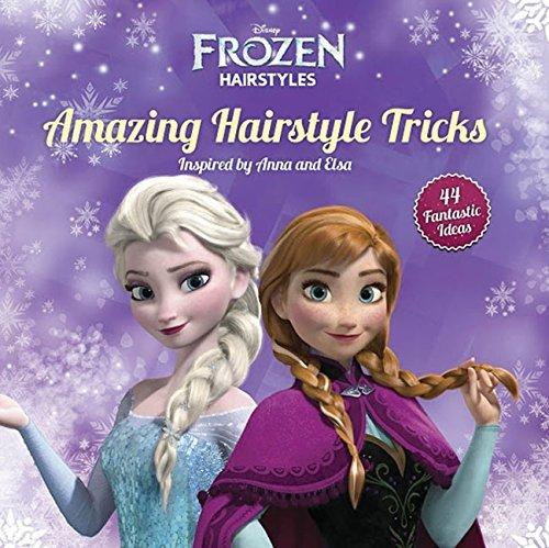 Disney Frozen Amazing Hairstyle Tricks: Inspired by Anna and Elsa (Disney Frozen Hairstyles) by Edda USA Editorial Team(2015-09-01)