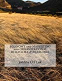 ECONOMY and MARKETING and ORGANIZATIONAL BEHAVIOR CASES STUDIES
