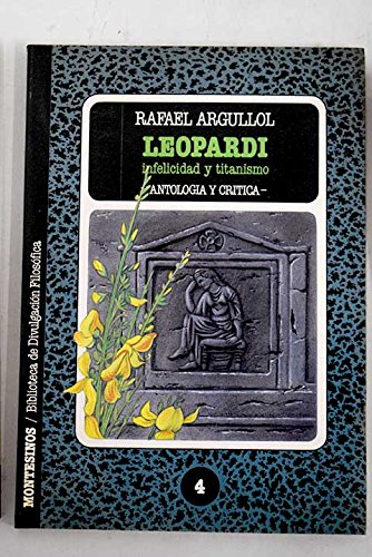 Leopardi : infelicidad y titanismo