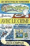 Les detectives du yorkshire - tome 1 rendez-vous avec le crime