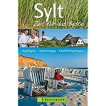 Sylt – Zeit für das Beste: Highlights – Geheimtipps –Wohlfühladressen