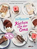 Vollpension - Kuchen von der Oma: Backweisheiten und Lebensrezepte