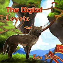 The Digital Coyote: Thousand Tales, Book 3