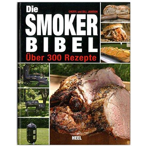 "Grillbuch \""Die SMOKER Bibel\"" Grillen Rezepte smoken"