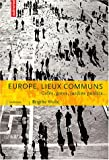 Telecharger Livres Europe lieux communs Cafes gares jardins publics (PDF,EPUB,MOBI) gratuits en Francaise