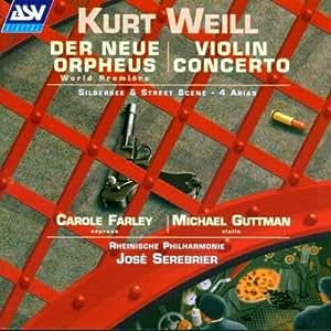 Weill: Der Neue Orpheus / Violin Concerto