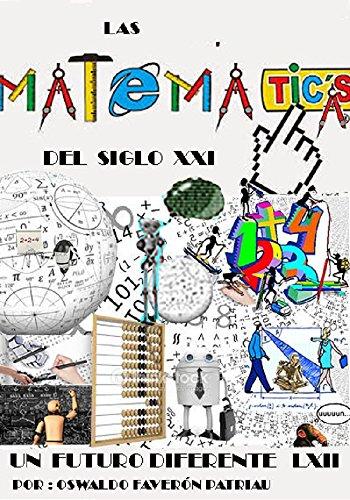 Las Matemáticas del siglo XXI (Un Futuro Diferente nº 62)