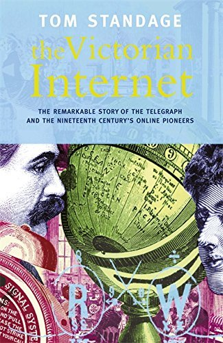 Victorian Internet by Tom Standage (1999-04-01)
