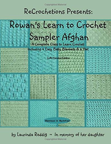ReCrochetions Presents: Rowan's Learn to Crochet Sampler Afghan, Left-Handed Edition