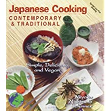 Contemporary and Traditional Japanese Cooking: Simple, Delicious and Vegan