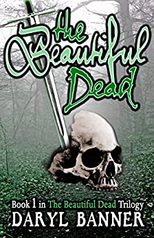 The Beautiful Dead by [Banner, Daryl]