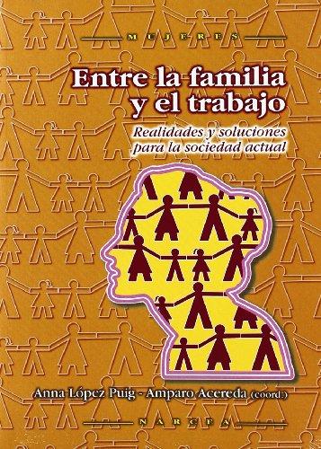 Entre la familia y el trabajo: Realidades y soluciones para la sociedad actual (Mujeres) por Anna López Puig
