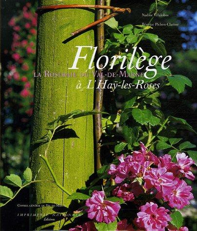 Florilège : La Roseraie du Val-de-Marne à