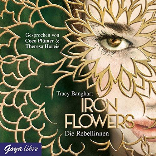 Iron Flowers (1.) die Rebellinnen Theresa Music Box