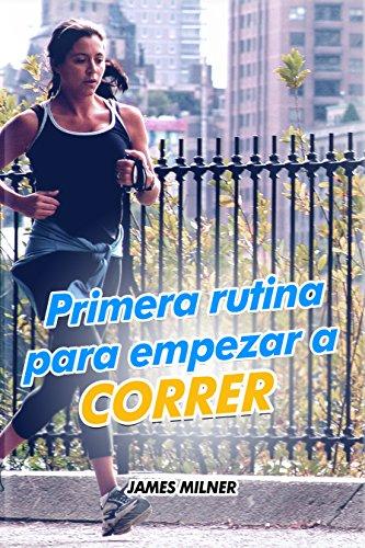 Primera rutina para empezar a correr