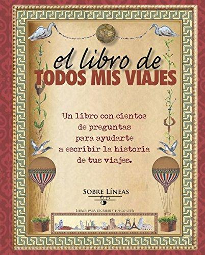 El libro de todos mis viajes / The Book of all my Trips por Maena Garcia