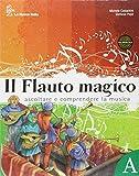 Il flauto magico. Vol. A-B. Con laboratori e percorsi. Per la Scuola media. Con DVD-ROM