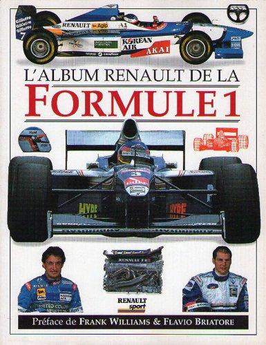 L'album Renault de la Formule 1 par Frank Williams