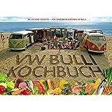 Das Original VW Bulli Kochbuch: 80 leckere Rezepte - Für Spaß beim Kochen im Bulli