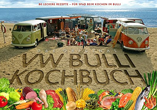 Preisvergleich Produktbild Das Original VW Bulli Kochbuch: 80 leckere Rezepte - Für Spaß beim Kochen im Bulli