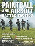 Paintball and Airsoft Battle Tactics by Christopher Larson (2008-02-01)