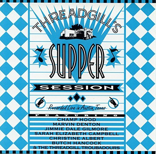 Threadgill's Supper Session: Recorded Live in Austin, Texas by Various Artists