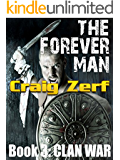The Forever Man 3 - Dystopian Apocalypse Adventure: Book 3: Clan War
