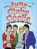 """Afficher """"Julie, Claire, Cécile n° 21 Les amis de mes amies"""""""