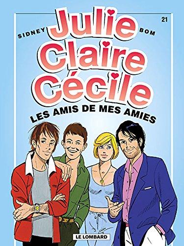 Julie, Claire, Cécile - tome 21 - Amis de mes amies (Les)