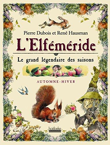 L'Elféméride : Le grand légendaire des saisons par Pierre Dubois