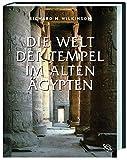 Die Welt der Tempel im alten Ägypten - Richard Wilkinson