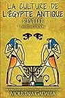 La culture de l'Egypte ancienne révélée par Gadalla