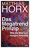 Expert Marketplace -  Matthias Horx  - Das Megatrend-Prinzip: Wie die Welt von morgen entsteht