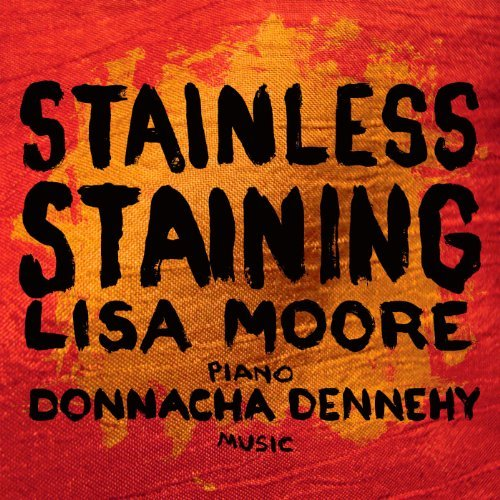 Stainless Staining by Donnacha Dennehy (2012-07-31) - Stainless 7