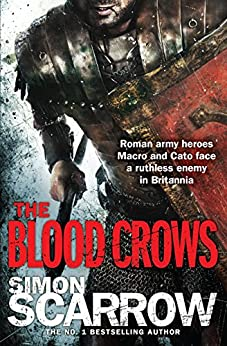 The Blood Crows (Eagles of the Empire 12): Cato & Macro: Book 12 by [Scarrow, Simon]
