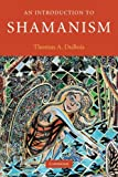 An Introduction to Shamanism (Introduction to Religion)