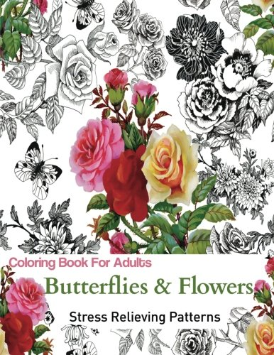 [PDF] Téléchargement gratuit Livres Adult Coloring Book: Coloring Book For Adults Relaxation: Butterflies and Flowers: Stress Relieving and Gorgeous Illustrations to Color