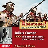 Julius Caesar - Feldherr und Staatsmann im Alten Rom: Abenteuer! Maja Nielsen erzählt 5