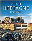 Horizont BRETAGNE - Land am Meer - 160 Seiten Bildband mit über 240 Bildern - STÜRTZ Verlag - Georg Schwikart