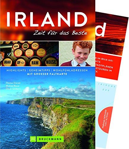 Bruckmann Reiseführer irland: Zeit für das Beste. Highlights, Geheimtipps, Wohlfühladressen. Inklusive Faltkarte zum Herausnehmen.