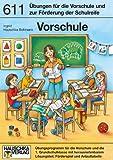 Vorschule: Schulreife fördern: Übungsprogramm für die Vorschule und die 1. Klasse (Übungsmaterial für Kindergarten und Vorschule, Band 941)