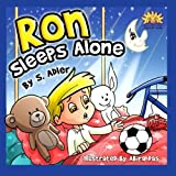 Ron Sleeps Alone (Dad and Ron Bedtime story colection) (Volume 2) by S Adler (2014-07-11)