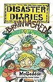 BRAINWASHED!: Book 3 (Disaster Diaries)