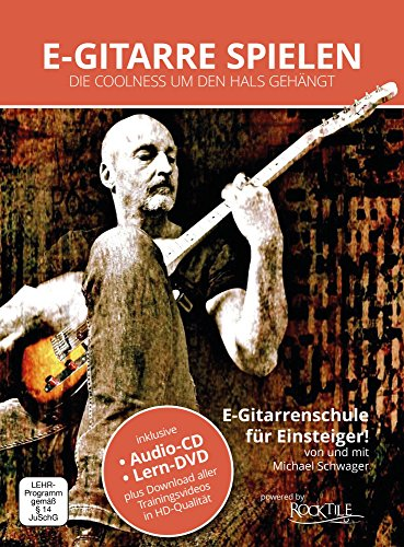 Michael Schwager - E-Gitarre spielen - Die Coolness um den Hals gehängt, E-Gitarrenschule für Einsteiger (inkl. DVD und Playback-CD, Format DIN A 4, 32 Seiten)